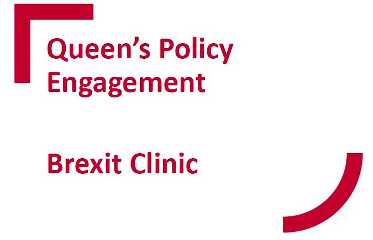 Queen's Policy Engagement September Brexit Clinic Slides