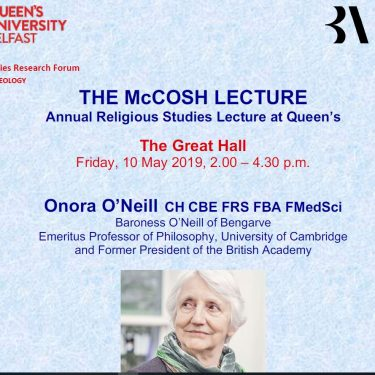 The McCosh Lecture Annual Religious Studies Lecture at Queen's with Baroness Onora O;Neill