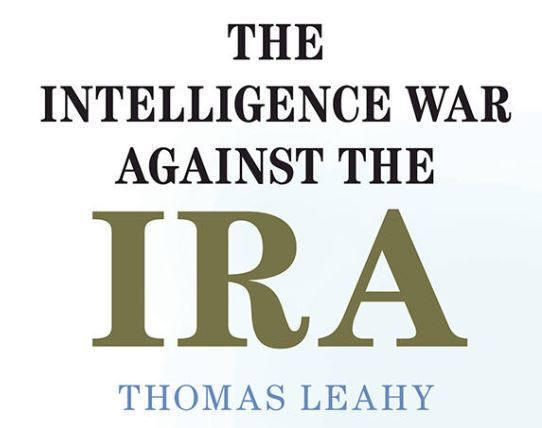 How important were British intelligence operations in the IRA's decision to end its campaign?