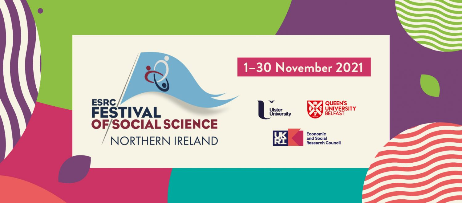 NI Universities Come Together for the Festival of Social Science 2021
